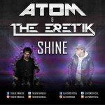Cover: Atom & The Eretik - Shine