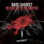Cover: Bass Chaserz - Reach Up In Ya Mouth
