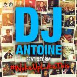 Cover: DJ Antoine feat. Storm - Woke Up Like This (DJ Antoine vs Mad Mark 2k15 Video Edit)