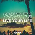Cover: Headhunterz - Live Your Life