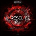 Cover: Unresolved - Raw Soldiers