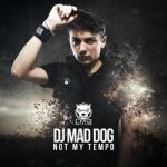 Cover: Mad Dog - Not My Tempo