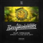 Cover: Bass Modulators - Our Dreams (Dream Village 2015 Official Anthem)