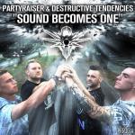 Cover: Partyraiser & Destructive Tendencies - Sound Becomes One