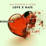 Cover: Max Enforcer & Coone - Love x Hate