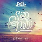 Cover: Mark With A K ft. Runaground - See Me Now (For What It's Worth)