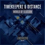 Cover: Timekeeperz & Distance - World Of Illusion