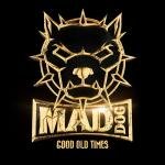 Cover: Mad Dog - Good Old Times