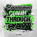 Cover: D-Passion - Comin' Through Raw