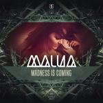 Cover: Malua - Madness Is Coming