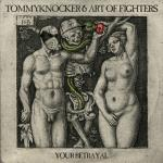 Cover: Tommyknocker & Art of Fighters - Your Betrayal