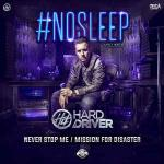 Cover: Hard Driver - Never Stop Me
