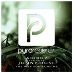 Cover: Akiruz feat. Jonny Rose - The Way You Love Me