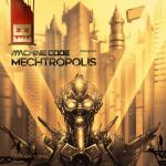 Cover: Machine Code - Mechtropolis