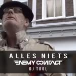 Cover: Enemy Contact - Alles Niets (DJ Tool)