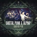 Cover: Alpha² - Loud As F#ck