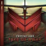 Cover: Crystal Lake - Take Me Away