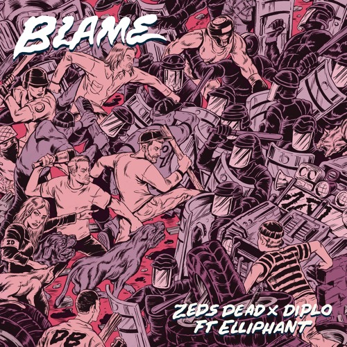 Diplo Art >> Cover Art For The Zeds Dead Diplo Feat Elliphant Blame