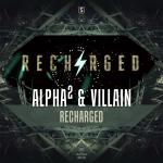 Cover: Alpha² & Villain - Recharged