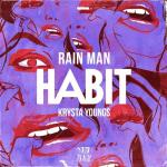 Cover: Rain Man & Krysta Youngs - Habit