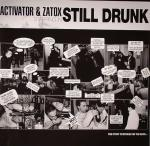 Cover: Activator & Zatox - Still Drunk