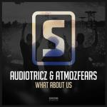 Cover: Audiotricz & Atmozfears - What About Us