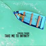 Cover: Consoul Trainin - Take Me To Infinity