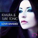 Cover: Kimura & Tube Tonic - Love Divided (Original Edit)