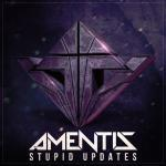 Cover: Amentis - Stupid Updates