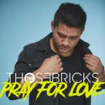 Cover: Thosebricks - Pray For Love