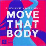 Cover: Pegboard Nerds & Quiet Disorder - Move That Body