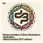 Cover: Bass Modulators - Destination (Official Decibel 2017 Anthem)