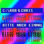 Cover: Rob & Chris - Bitte Noch Einmal