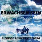 Cover: Blondee & Lukas Kleeberg - Erwachsen Sein
