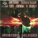 Cover: Omar Santana, Kim Junior & Ruboy - Hardcore Soldiers