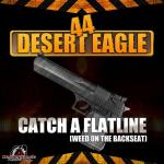 Cover: 44 Desert Eagle - Catch A Flatline (Weed On The Backseat) (Original Mix)