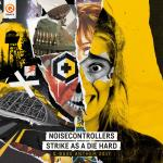 Cover: Noisecontrollers - Strike As A Die Hard (Official Q-Base Anthem 2017)