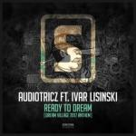 Cover: Audiotricz Ft. Ivar Lisinski - Ready To Dream (Dream Village Anthem 2017)