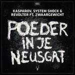 Cover: Kasparov & System Shock & Revolter ft. Zwaargewicht - Poeder In Je Neusgat