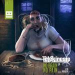 Cover: Telekinesis - No Brain No Pain