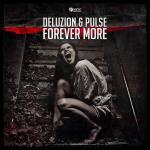 Cover: Deluzion & Pulse - Forever More