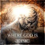 Cover: Ecstatic - Where God Is