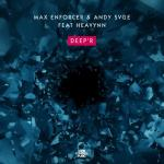 Cover: Max Enforcer & Andy SVGE ft. Heavynn - Deep'r