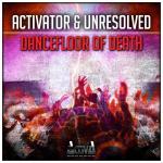 Cover: Activator & Unresolved - Dancefloor Of Death