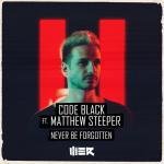 Cover: Code Black feat. Matthew Steeper - Never Be Forgotten