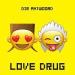 Cover: Die Antwoord - Love Drug