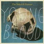 Cover: The Naked & Famous - Young Blood