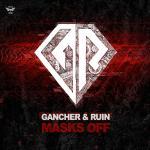 Cover: Gancher & Ruin - Masks Off