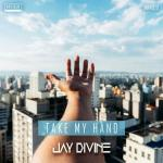 Cover: Jay Divine - Take My Hand