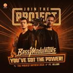 Cover: Bass Modulators & Villain - You've Got The Power (The Projeqt Anthem 2018)